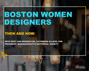Boston Women Designers: Then and Now